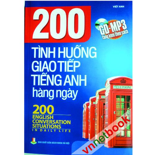 200 tình huống giao tiếp tiếng Anh hàng ngày